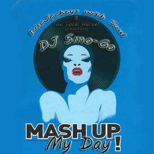 DJwS Radio Pt.2 -> Mash Up my Day (DJ Smo-Go)