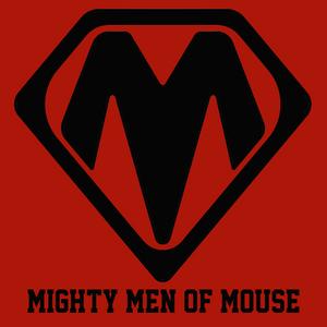 Mighty Men of Mouse: Episode 0170 -- Big Hulking Russ smash IPs