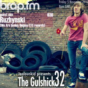 jealouskid presents...The Gulshick 32 with Ruzhynski