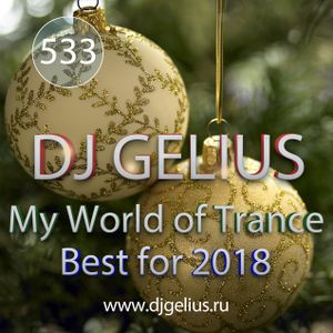DJ GELIUS - My World of Trance #534 (Best for 2018)