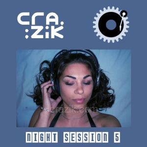 Crazik - Night Session 005 (Summer Mix Edition) on Paris-One - July 2007