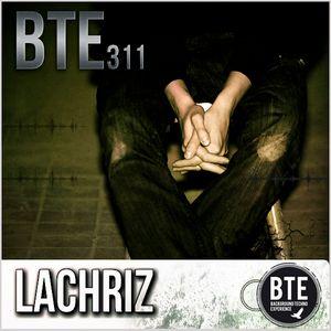 LaChriz BTE Podcast Episode 311