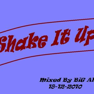 Shake It Up - Mixed by BiG Al'