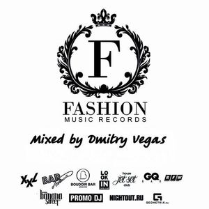 Fashion Music Records-mixed by Dmitry Vegas