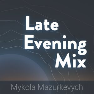 Late Evening Mix March 2016