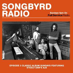 """SongByrd Radio - Episode 3 - Classic Album Sundays: Steely Dan's """"Aja"""" - 1/14/18"""