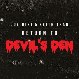 Joe Dirt & Keith Tran - Return to Devil's Den