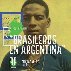"Fútbol es Folklore – ""Brasileros en Argentina"""