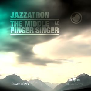 Jazzatron - The Middle Finger Singer Lp - Datamod041