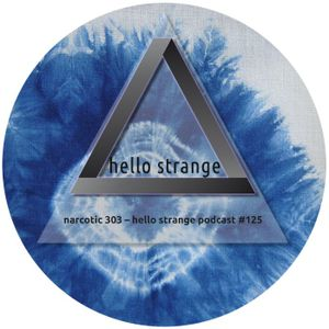 narcotic 303 – hello strange podcast #125