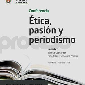 Etica, Pasion y Periodismo. Jesusa Cervantes