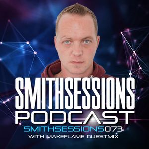 Mr. Smith - Smith Sessions 073 (incl. MakeFlame Guestmix) (21-09-2017)