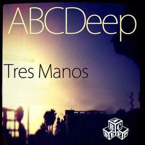 TRES MANOS - ABCDeep Mix 2