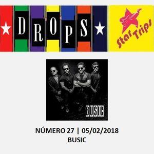 Drops Star Trips - Edição 27 - BUSIC