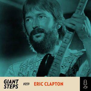 Giant Steps #059: Eric Clapton
