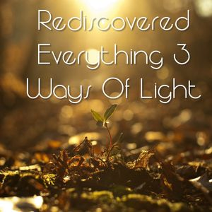 Rediscovered Everything 3: Ways Of Light [Progressive House]