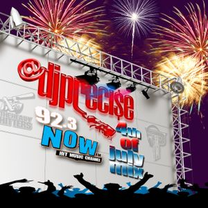 DJ PRECISE 92.3NOW 4TH OF JULY MIX