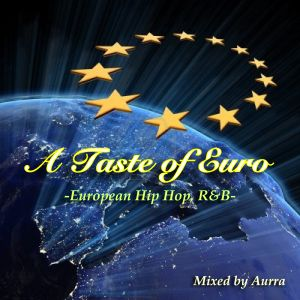 A Taste of Euro -European Hip Hop , R&B-