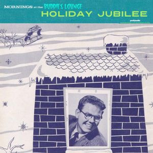 Mornings At The Buddies Lounge – Wednesday 12/21/16 (HOLIDAY JUBILEE)
