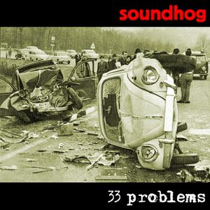 Radio Soundhog Volume 5 - 33 Problems
