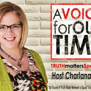 Lord Make Me Fearless on A Voice for Truth with host Charlana Kelly