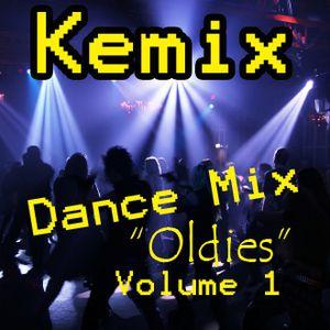 Kemix Dance Oldies Volume 1