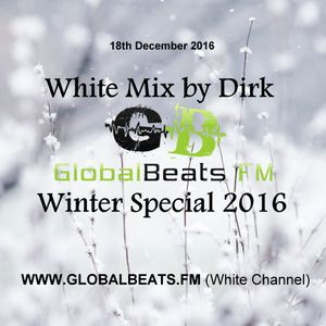 Dirk @ GlobalBeats.FM Winter Special 2016 [White Channel] 18th December 2016