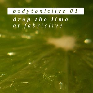 BodytonicLive 01 : Drop The Lime