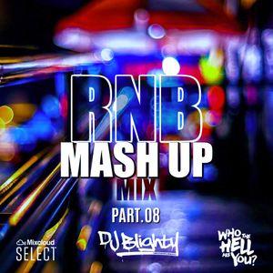 R&B Mash Up Part.08 // R&B, Hip Hop & U.K. // Instagram: djblighty