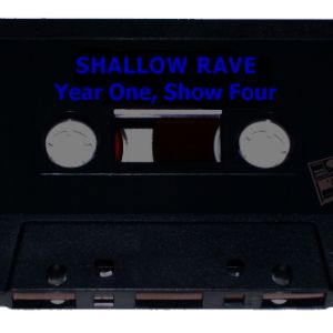 Shallow Rave: Year One, Show Four