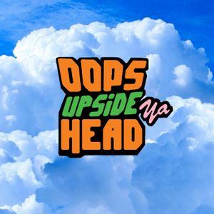 Oops Upside Ya Head: Episode 140