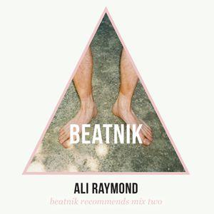 Ali Raymond: Beatnik Recommends Mix Two
