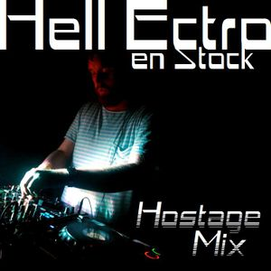 Hell Ectro en Stock #126 - 28-11-2014 - Selection + Hostage mix