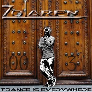 """""""TRANCE IS EVERYWHERE"""" SESSION 003"""