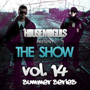 "The House Moguls Present ""The Show"" Vol. 14"