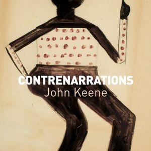 """""""Contrenarrations"""" de John Keene par Emmanuel Requette dans l'Emission du 14/10/2016"""
