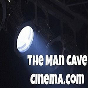 The Man Cave Cinema Podcast EP.2