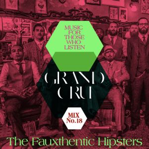 "GRAND CRU-""The Fauxthentic Hipsters"""