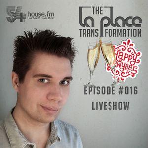 The La Place Transformation #016 / 2015-01-02 / Liveshow