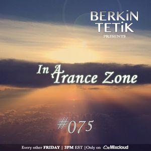 Berkin Tetik - In A Trance Zone #075