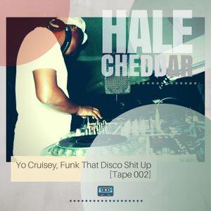 Yo Crusiey, Funk That Disco Shit Up (Tape 002)