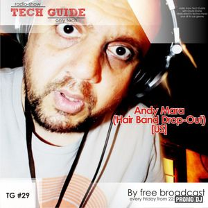 Tech Guide w/special Guest - Andy Mara (Hair Band Drop-Out)