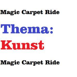 Magic Carpet Ride (Thema: Kunst)