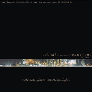Tolnai*REACTIONS05 - Motorváros Fényei (Motorcity's Lights)