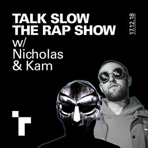 #Hip Hop Talk Slow The Rap Show with Nicholas and Kameon - 17 December 2018