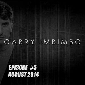 GABRY IMBIMBO - Episode #5 / August 2014