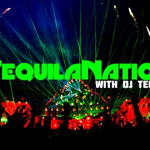 #TequilaNation Episode 034 @ The SoundHouse