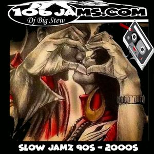 Dj Big Stew - Slow Jamz 90s - 2000s