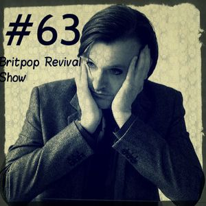 Britpop Revival Show #63 9th April 2014 ft interview with Johnny Dean of Menswear