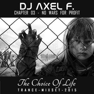 DJ Axel F. - TCOL (Chapter 03 - No Wars For Profit)
